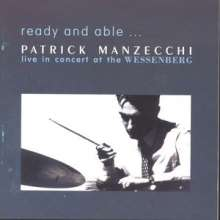 Patrick Manzecchi: Ready And Able - Live In Concert At The Wessenberg, CD