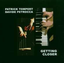 Tompert, P./Petrocca, D.: Getting Closer, CD
