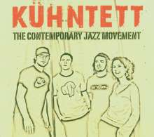 Kühntett: The Contemporary Jazz Movement, CD