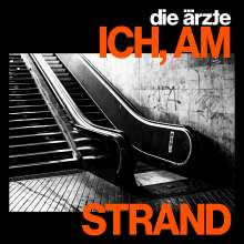 Die Ärzte: ICH, AM STRAND (Limited Edition), Single 7""