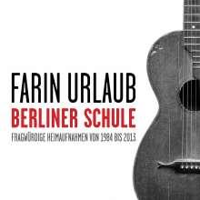 Farin Urlaub: Berliner Schule - Fragwürdige Heimaufnahmen von 1984 bis 2013, 2 CDs