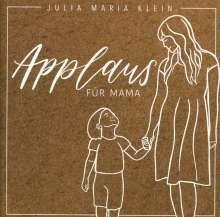 Julia Maria Klein: Applaus Für Mama, 2 CDs