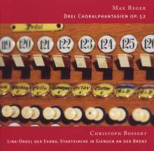 Max Reger (1873-1916): Choralfantasien op.52 Nr.1-3, CD
