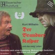 Kurt Wilhelm: Der Brandner Kaspar und das ewig' Leben. 2 CDs, 2 CDs