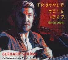 Gerhard Schöne (geb. 1952): Trommle mein Herz für das Leben, CD