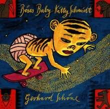 Gerhard Schöne (geb. 1952): Böses Baby Kitty Schmidt, CD