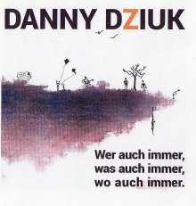 Danny Dziuk: Wer auch immer, was auch immer, wo auch immer, CD