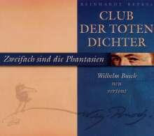Reinhardt Repkes Club Der Toten Dichter: Zweifach sind die Phantasien, CD