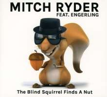 Mitch Ryder & Engerling: The Blind Squirrel Finds A Nut - Live, CD