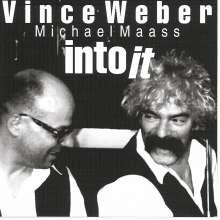 Vince Weber & Michael Maass: Into It, CD