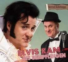 Bernd Kohlhepp: Elvis kam bis Bempflingen, CD