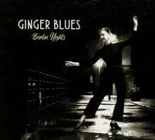 Ginger Blues: Berlin Nights, CD
