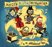 Andi`s Blues Orchester: I'm an oldfashioned Papa, CD
