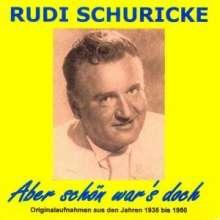 Rudi Schuricke: Aber schön war's doch, 2 CDs