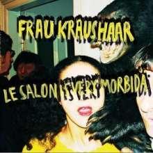 Frau Kraushaar: Le Salon Is Very Morbidä, LP