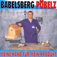 Babelsberger Pöbelz: Meine Hand für mein Produkt, LP