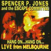 Spencer P.& The Escape Jones: Hang On...Live From Melbourne, CD