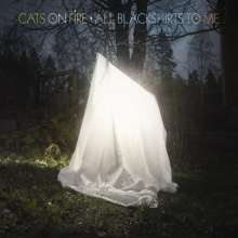 Cats On Fire: All Blackshirts To Me, LP