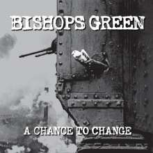 Bishops Green: A Chance To Change, CD