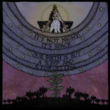 It's Not Night: It's Space: Our Birth Is But A Sleep And A Forgetting (180g) (Limited Edition) (Magenta Vinyl), LP