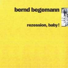 Bernd Begemann: Rezession, Baby!, CD