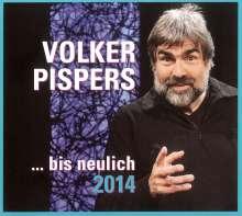 Volker Pispers: ...bis neulich 2014, 2 CDs