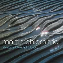 Martin Ehlers (geb. 1962): Strange Blue Light Bay, CD