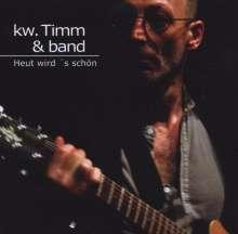 Kw. Timm: Heut wird's schön - Live im Tränenpalast, CD
