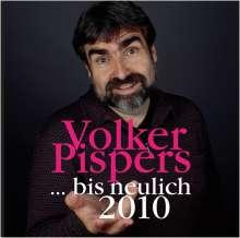 Volker Pispers: Bis neulich 2010, 2 CDs