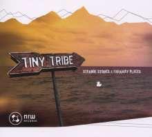 Tiny Tribe: Strange Stories & Faraway Places, CD
