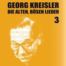 Georg Kreisler (1922-2011): Die alten bösen Lieder 3 (Finale), CD