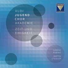 Audi Jugendchorakademie - Zeit und Ewigkeit (Zeitgenössische Musik für Chor, Schlagwerk & Solostreicher), CD