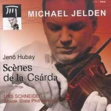 Jenö Hubay (1858-1937): Scenes de la Csarda f.Violine & Orchester, CD