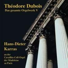 Theodore Dubois (1837-1924): Das Orgelwerk V, CD
