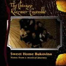 Chicago Klezmer Ensemble: Sweet Home Bukovina: Notes From A Musical Journey, CD