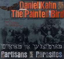 Daniel Kahn & The Painted Bird: Partisans & Parasites, CD