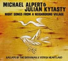 Michael Alpert & Julian Kytasty: Nightsongs From A Neighboring Village, CD
