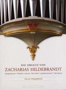 Die Orgeln von Zacharias Hildebrandt 1, CD