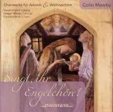 """Colin Mawby (geb. 1936): Chormusik zu Advent & Weihnchten """"Singt, ihr Engelchöre"""", CD"""