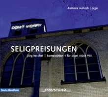 "Jörg Herchet (geb. 1943): Orgelwerke ""Seligpreisungen"", CD"
