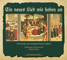 Ein neues Lied wir heben an - Chorwerke auf Gesänge Martin Luthers, CD