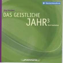 Jörg Herchet (geb. 1943): Das Geistliche Jahr 3 - Drei Kantaten, 2 CDs
