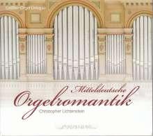 Christopher Lichtenstein - Mitteldeutsche Orgelromantik, CD