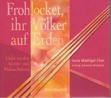 Isura Madrigal Chor - Frohlocket, ihre Völker auf Erden, CD