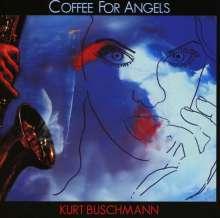 Kurt Buschmann (geb. 1955): Coffee For Angels, CD