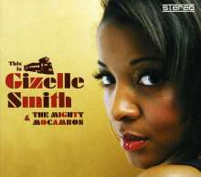 Gizelle Smith: This Is Gizelle Smith & The..., CD