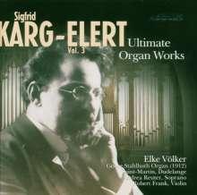 Sigfrid Karg-Elert (1877-1933): Orgelwerke Vol.3, CD