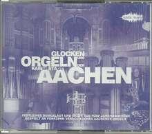 Glocken und Orgeln der Kaiserstadt Aachen, 2 CDs