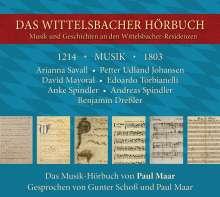 Das Wittelsbacher Hörbuch - Musik und Geschichten an den Wittelsbacher Residenzen, 2 CDs