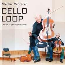 Stephan Schrader: Cello Loop - Ein Cello klingt wie ein Orchester!, CD